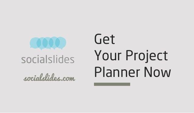 socialslides.com Get Your Project Planner Now