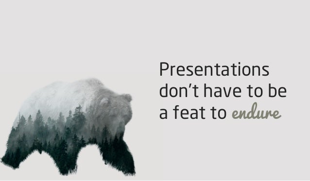 Presentations don't have to be a feat to endure