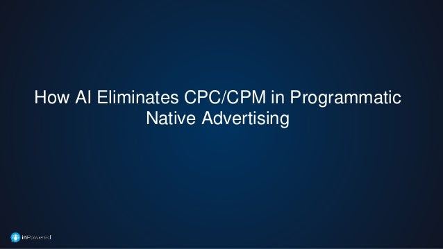How AI Eliminates CPC/CPM in Programmatic Native Advertising