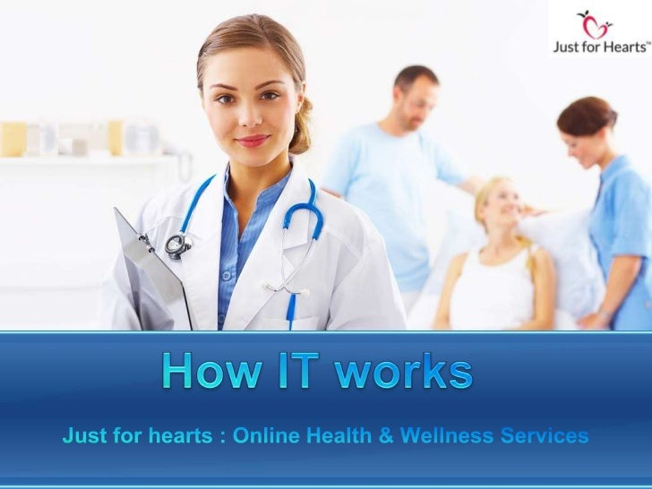 Just for Hearts• Just for hearts : India'sFastest Growing HealthPortal.• Rich Experience Of OnSite Health And WellnessServ...