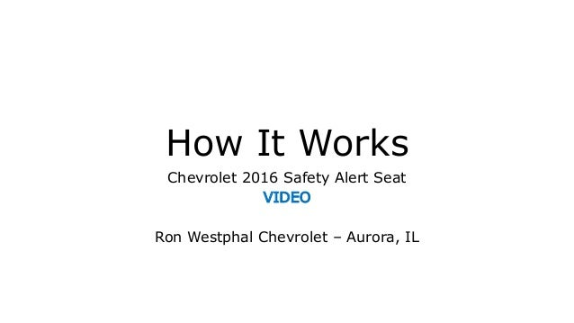 How It Works Chevrolet 2016 Safety Alert Seat VIDEO Ron Westphal Chevrolet – Aurora, IL