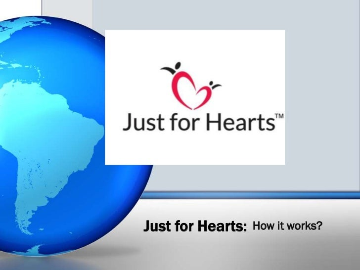 Just for Hearts:   How it works?