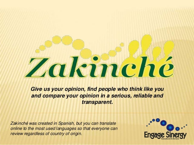 Give us your opinion, find people who think like you and compare your opinion in a serious, reliable and transparent. Zaki...