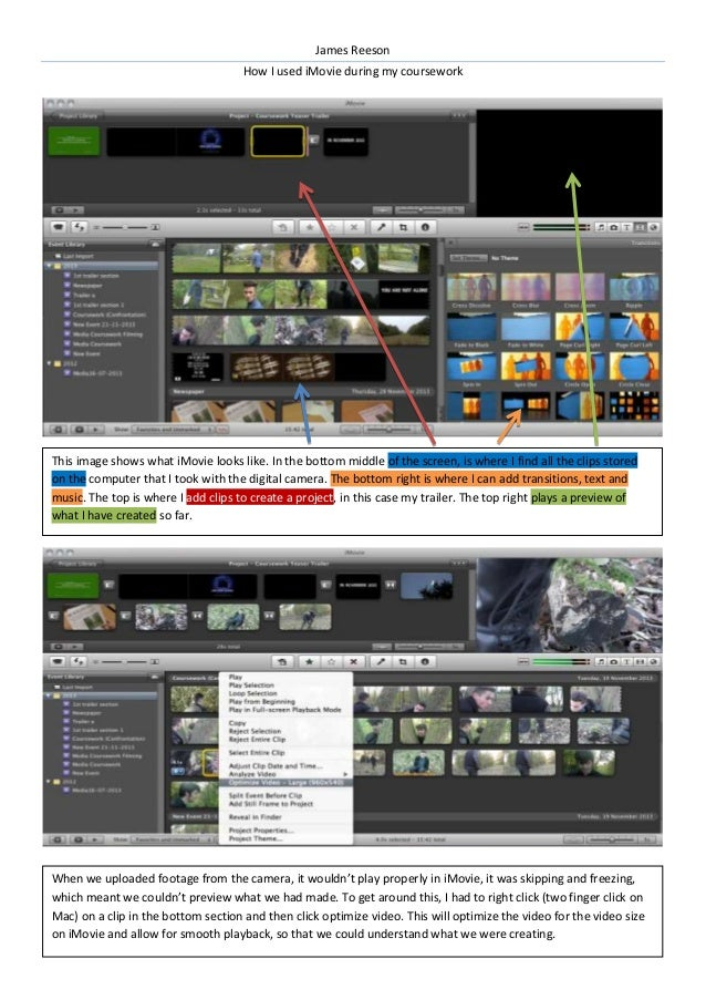 James Reeson How I used iMovie during my coursework  This image shows what iMovie looks like. In the bottom middle of the ...