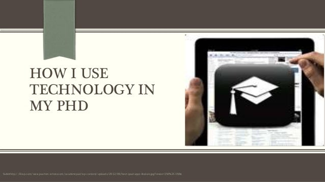 HOW I USE TECHNOLOGY IN MY PHD Subtithttp://i0.wp.com/www.joachim-scholz.com/academipad/wp-content/uploads/2012/09/best-ip...