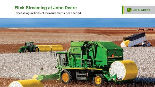 Processing millions of measurements per second Flink Streaming at John Deere