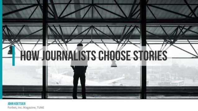 How journalists choose stories
