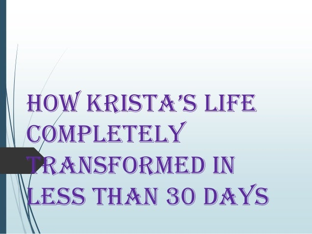 How Krista's Life Completely Transformed In Less Than 30 Days