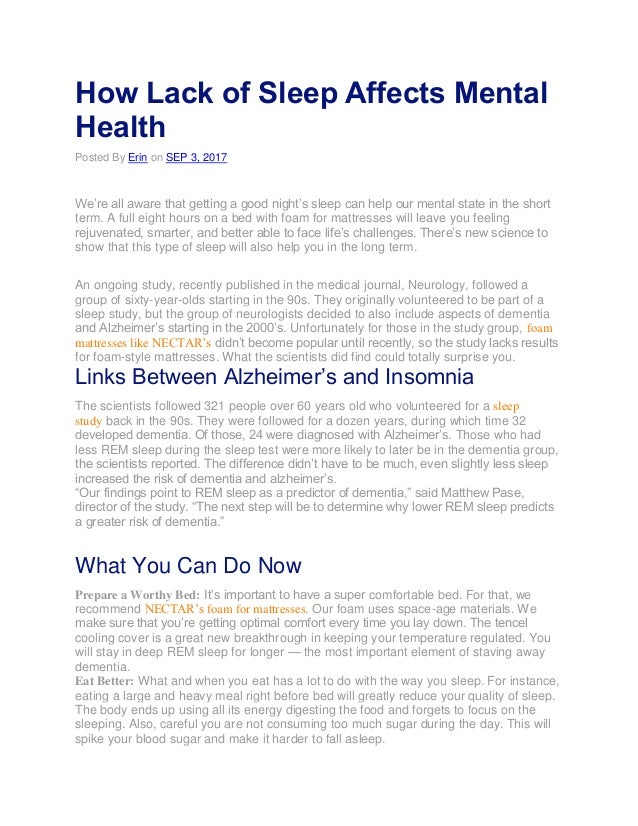 How Lack of Sleep Affects Mental Health Posted By Erin on SEP 3, 2017 We're all aware that getting a good night's sleep ca...