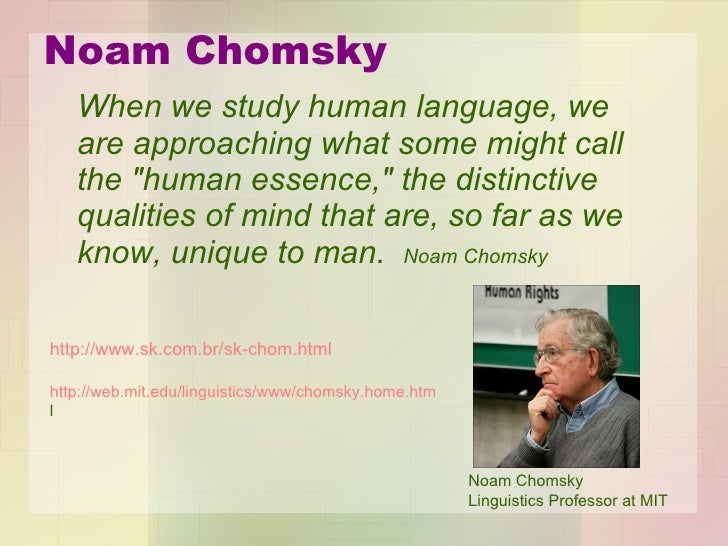 an analysis of noam chomskys book language and mind Chomskyan linguistics is a broad term for the principles of language and the methods of language study introduced by american linguist noam chomsky.