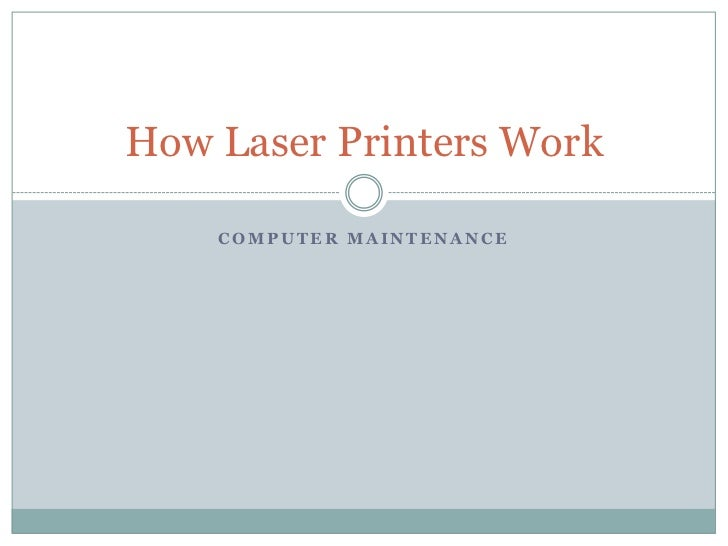 How Laser Printers Work    COMPUTER MAINTENANCE