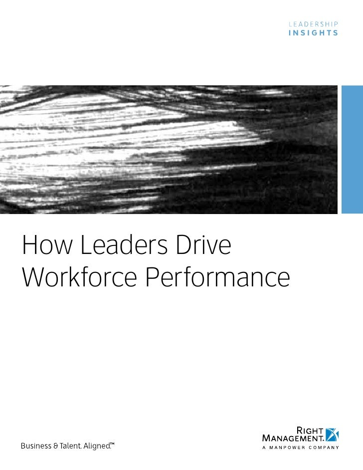 INSIGHTS     How Leaders Drive Workforce Performance