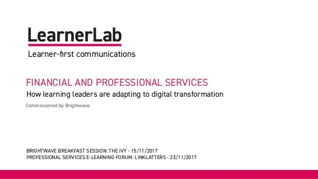 Proposal for XYZ 1 FINANCIAL AND PROFESSIONAL SERVICES How learning leaders are adapting to digital transformation Learner...