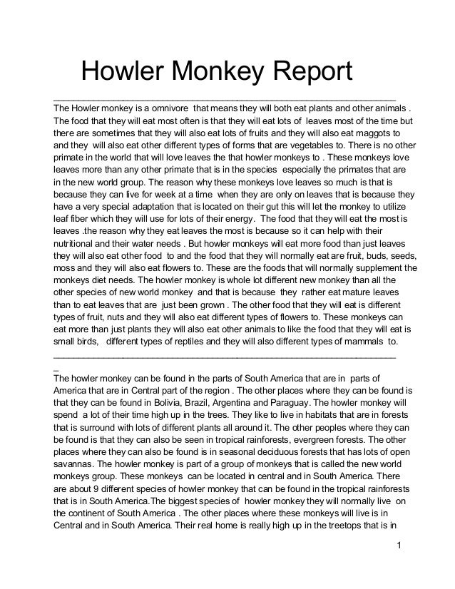 Howler Monkey Report _____________________________________________________________________ The Howler monkey is a omnivore...