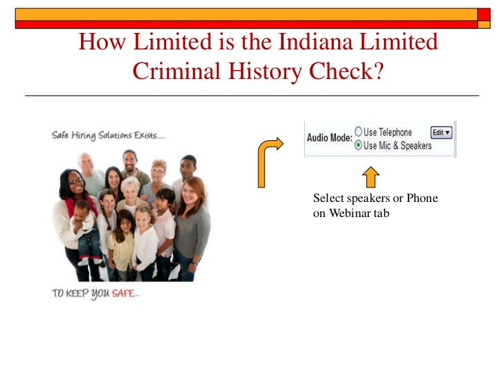 How Limited is the Indiana Limited    Criminal History Check?                      Select speakers or Phone               ...
