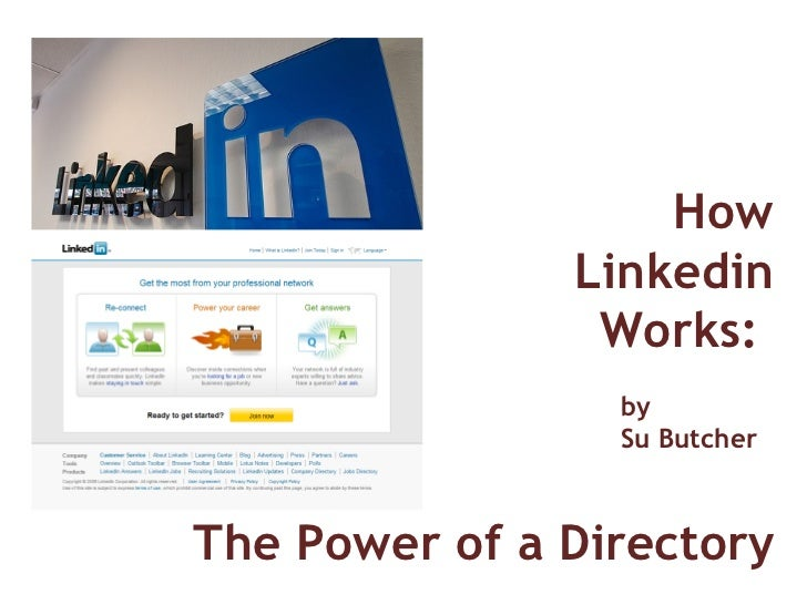 The Power of a Directory How Linkedin Works:  by Su Butcher