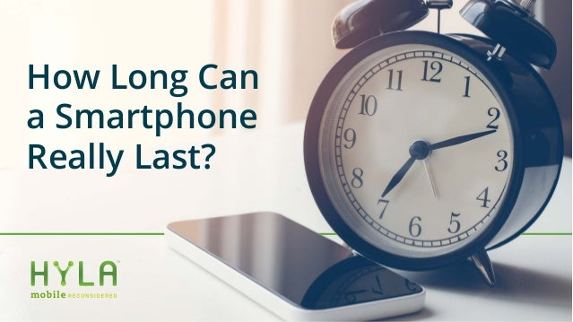 How Long Can a Smartphone Really Last?