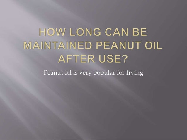 Peanut oil is very popular for frying