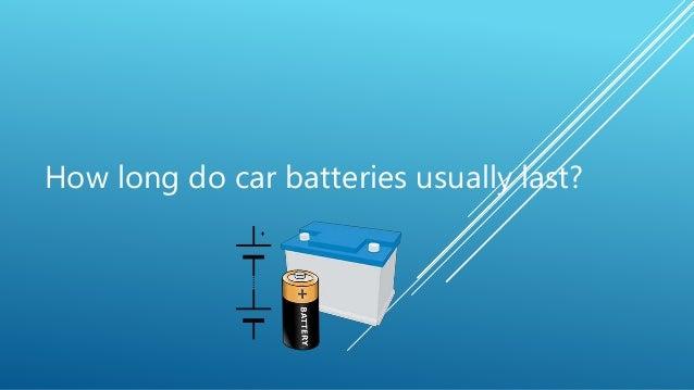 how long do car batteries usually last. Black Bedroom Furniture Sets. Home Design Ideas