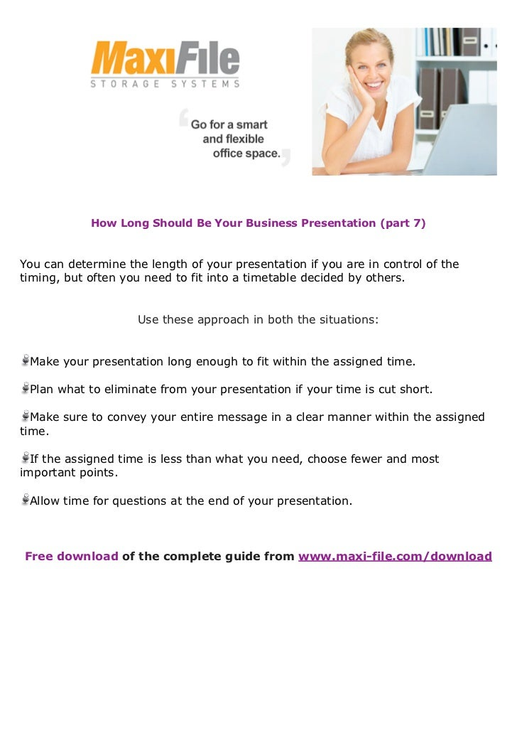 How Long Should Be Your Business Presentation (part 7)You can determine the length of your presentation if you are in cont...