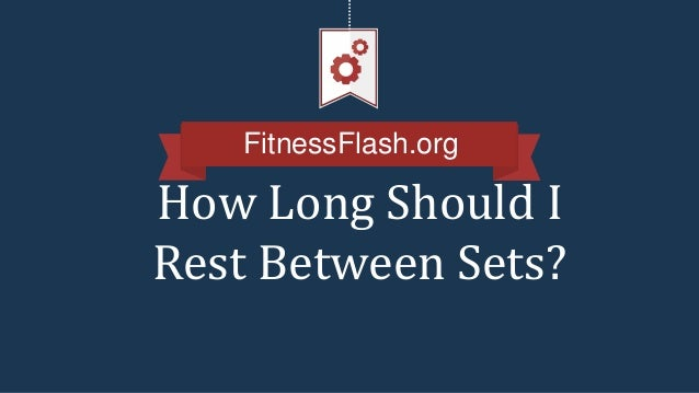 How Long Should I Rest Between Sets