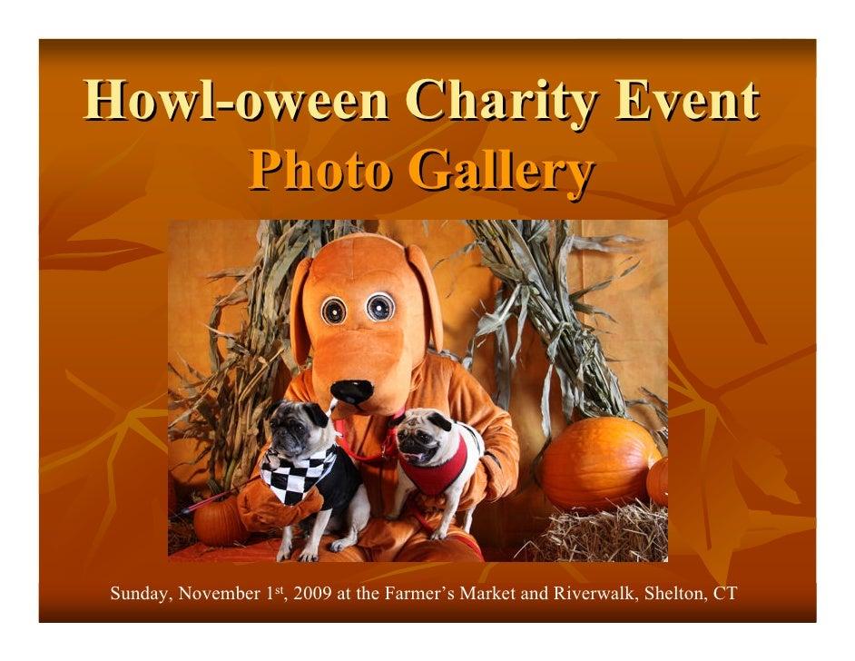 Howl-oween Charity Event      Photo Gallery     Sunday, November 1st, 2009 at the Farmer's Market and Riverwalk, Shelton, ...