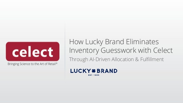 How Lucky Brand Eliminates Inventory Guesswork with Celect Through AI-Driven Allocation & Fulfillment