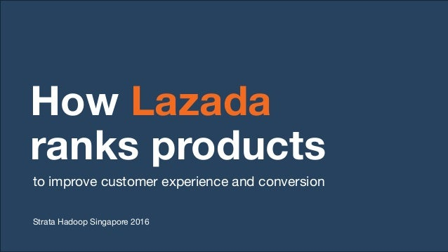 How Lazada ranks products to improve customer experience and conversion Slide 2
