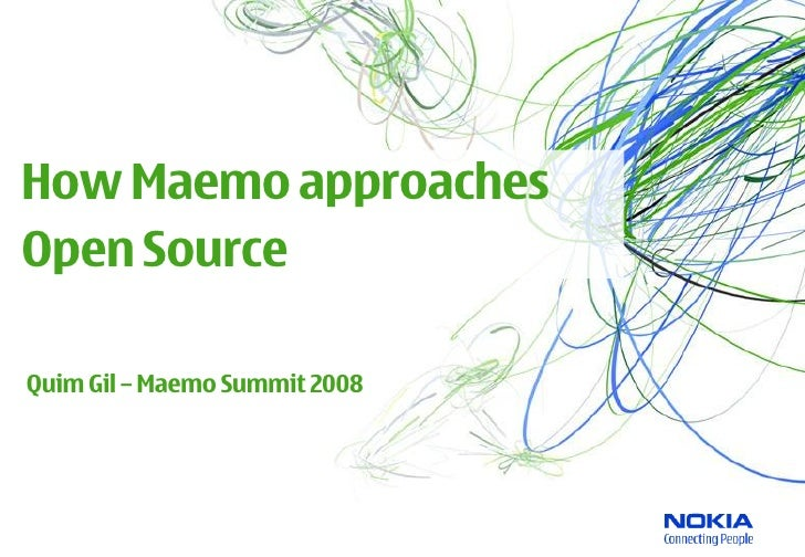 How Maemo approaches Open Source  Quim Gil – Maemo Summit 2008
