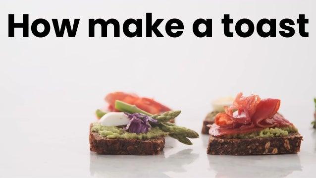 How make a toast