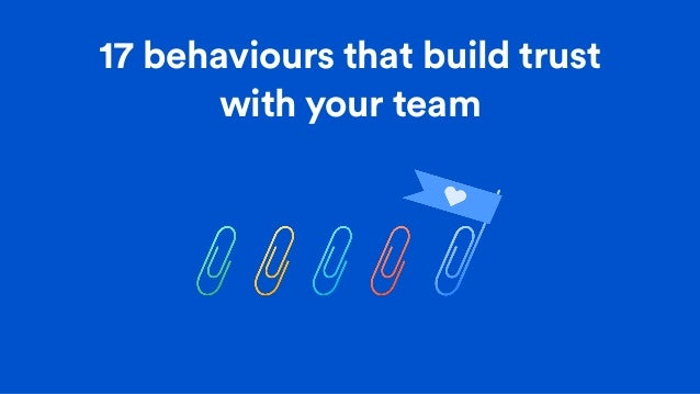17 behaviours that build trust with your team