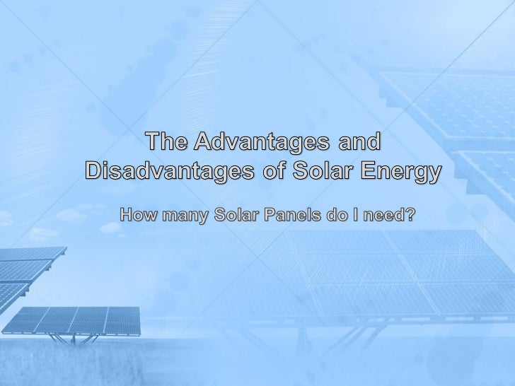 How many Solar Panels do I need?  •   If you are interested in the idea of using free, environmental      friendly energy ...