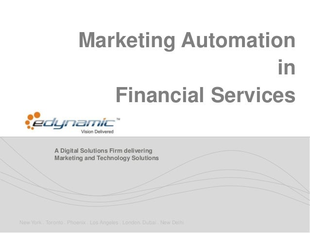 How marketing automation is transforming financial services firms a digital solutions firm delivering marketing and technology solutions new york toronto phoenix malvernweather Gallery