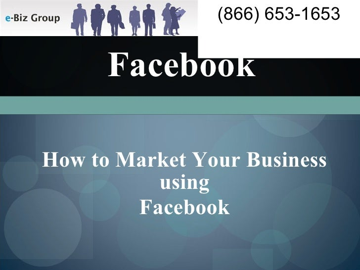 Facebook How to Market Your Business using Facebook