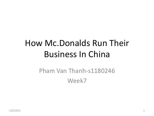 How Mc.Donalds Run Their                Business In China               Pham Van Thanh-s1180246                       Week...