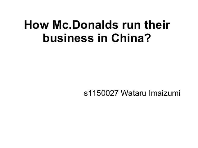 How Mc.Donalds run their business in China? s1150027 Wataru Imaizumi