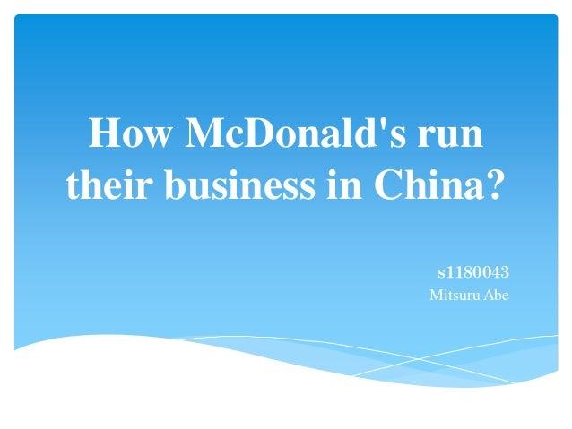 How McDonalds runtheir business in China?s1180043Mitsuru Abe