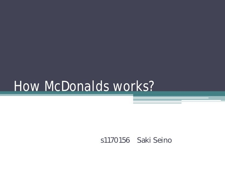 How McDonalds works?            s1170156 Saki Seino