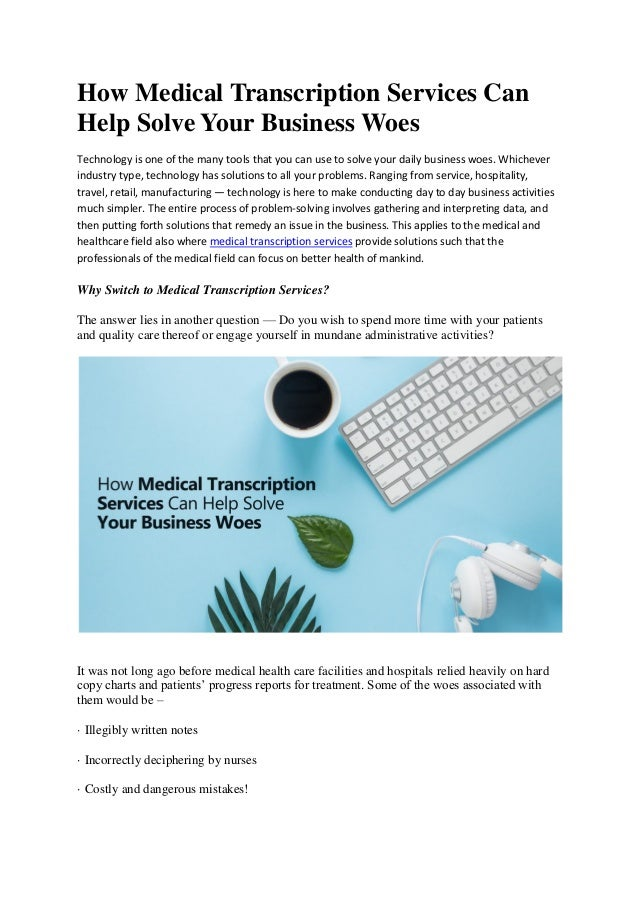 How Medical Transcription Services Can Help Solve Your Business Woes Technology is one of the many tools that you can use ...