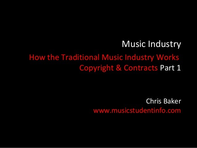 Music IndustryHow the Traditional Music Industry Works             Copyright & Contracts Part 1                           ...