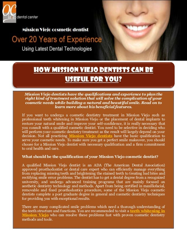 How Mission Viejo Dentists can Be              Useful for You? Mission Viejo dentists have the qualifications and experien...