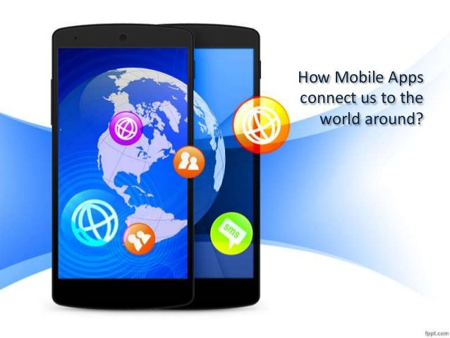 How Mobile Apps connect us to the world around?
