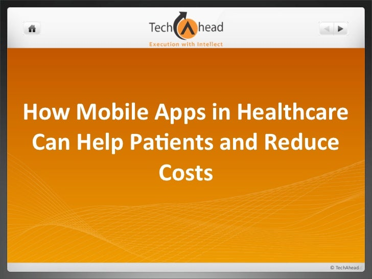 How	  Mobile	  Apps	  in	  Healthcare	   Can	  Help	  Pa5ents	  and	  Reduce	                    Costs                    ...