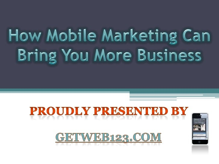 Overview•   Visibility and Brand Loyalty•   Mobile Websites•   Mobile Directories•   QR Codes•   Text Messaging