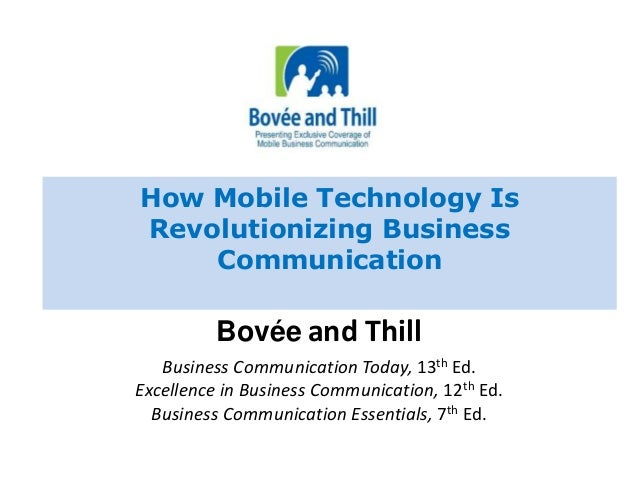 How Mobile Technology Is  Revolutionizing Business  Communication  Bovée and Thill  Business Communication Today, 13th Ed....