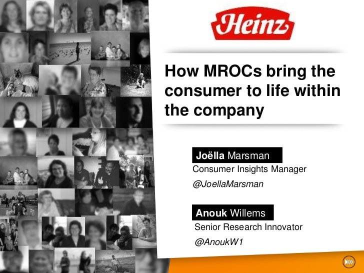 How MROCs bring theconsumer to life withinthe company    Joëlla Marsman   Consumer Insights Manager   @JoellaMarsman    An...