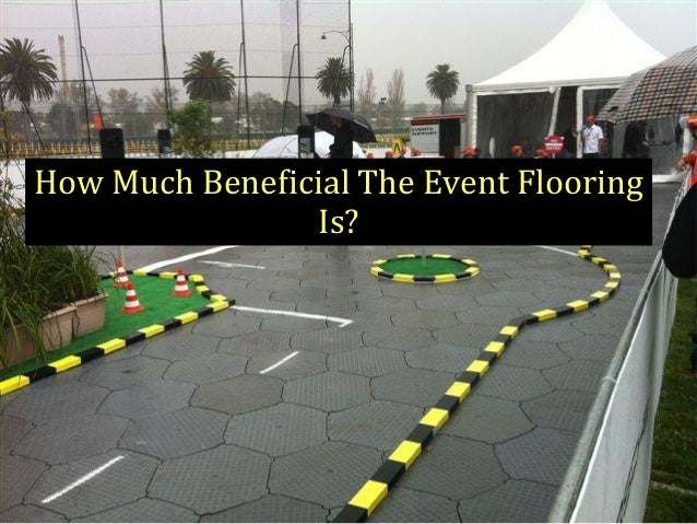 How Much Beneficial The Event Flooring Is?
