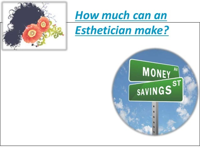 How Much Can An Esthetician Make