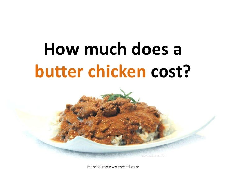 How much does a butter chicken cost?<br />Image source: www.ezymeal.co.nz<br />