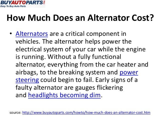How Much Does An Alternator Cost >> How Much Does An Alternator Cost?